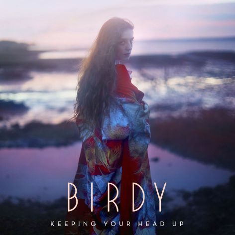 Birdy-Keeping-Your-Head-Up-2016-2480x2480